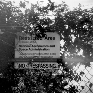 Restricted Area by order of the National Aeronautics and Space Administration